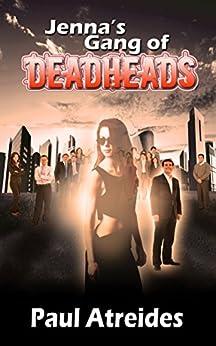 Jenna's Gang of Deadheads by [Paul Atreides]