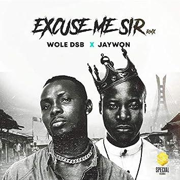 Excuse Me Sir (feat. Jaywon)
