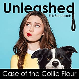 Unleashed: Case of the Collie Flour cover art