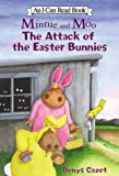 Minnie and Moo: The Attack of the Easter Bunnies (I Can Read Book 3)
