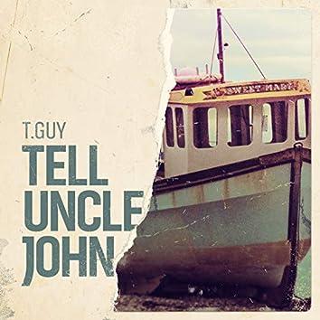 Tell Uncle John