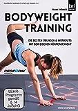 Bodyweight Training - Die besten Übungen & Workouts mit dem eigenen Körpergewicht - Training ohne Geräte - Frank Thömmes