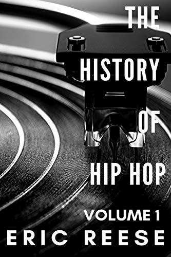 The History of Hip Hop: Volume One