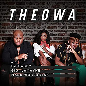 Theowa (feat. Gigi Lamayne & Manu WorldStar)