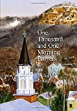 One Thousand and One Morning Prayers: as delivered over the intercom at Mayo Clinic Health System – Franciscan Healthcare