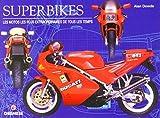Superbikes - Les motos les plus extraordinaires de tous les temps