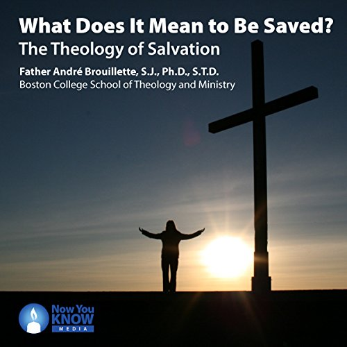 What Does It Mean to Be Saved?: The Theology of Salvation audiobook cover art