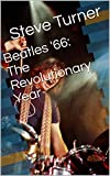 Beatles '66: The Revolutionary Year (English Edition)