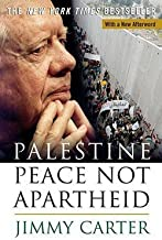 Jimmy Carter: Palestine Peace Not Apartheid (Paperback); 2007 Edition