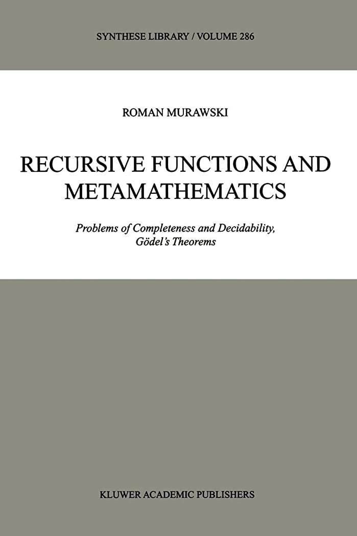 祖父母を訪問エジプト人床Recursive Functions and Metamathematics: Problems of Completeness and Decidability, Goedel's Theorems (Synthese Library)