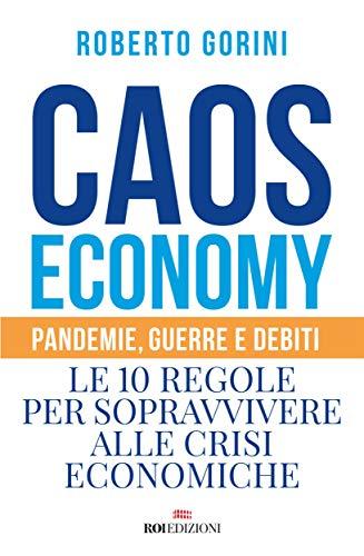 Caos economy: Pandemie, guerre e debiti