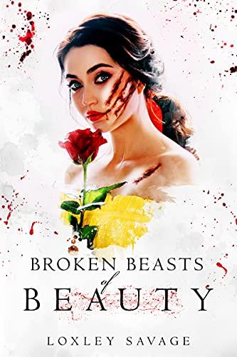 Broken Beasts of Beauty: A Dark, RH, PNR, Romance (Sinister Fairytales) by [Loxley Savage, Jay Aheer]