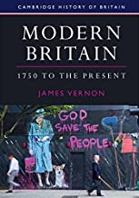 Modern Britain, 1750 to the Present (Cambridge History of Britain Book 4)