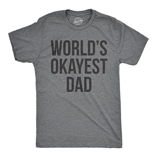 Mens Okayest Dad T Shirt Funny Sarcastic Novelty Gift for Husband Fathers Day (Dark Heather Grey) - L