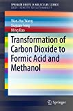 Transformation of Carbon Dioxide to Formic Acid and Methanol (SpringerBriefs in Molecular Science) (English Edition)