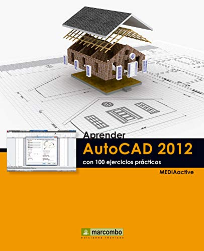 Aprender Autocad 2012 con 100 ejercicios prácticos (Aprender...con 100 ejercicios prácticos)