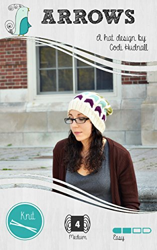 ARROWS - The Knitted Slouchy Beanie (Hipster's Delight Book 1) (English Edition)