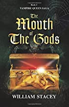 The Mouth of the Gods (The Vampire Queen Saga) (Volume 3)