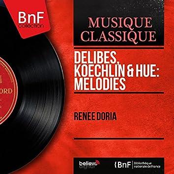 Delibes, Koechlin & Hüe: Mélodies (Mono Version)