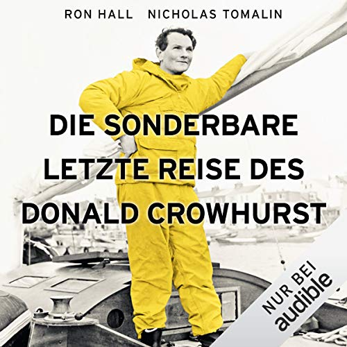 Die sonderbare letzte Reise des Donald Crowhurst                   By:                                                                                                                                 Ron Hall,                                                                                        Nicholas Tomalin                               Narrated by:                                                                                                                                 Charles Rettinghaus                      Length: 11 hrs and 54 mins     Not rated yet     Overall 0.0