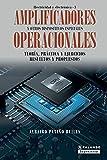 Amplificadores operacionales y otros dispositivos especiales: Teoría, práctica y ejercicios resueltos y propuestos: 3 (Electricidad y Electrónica)