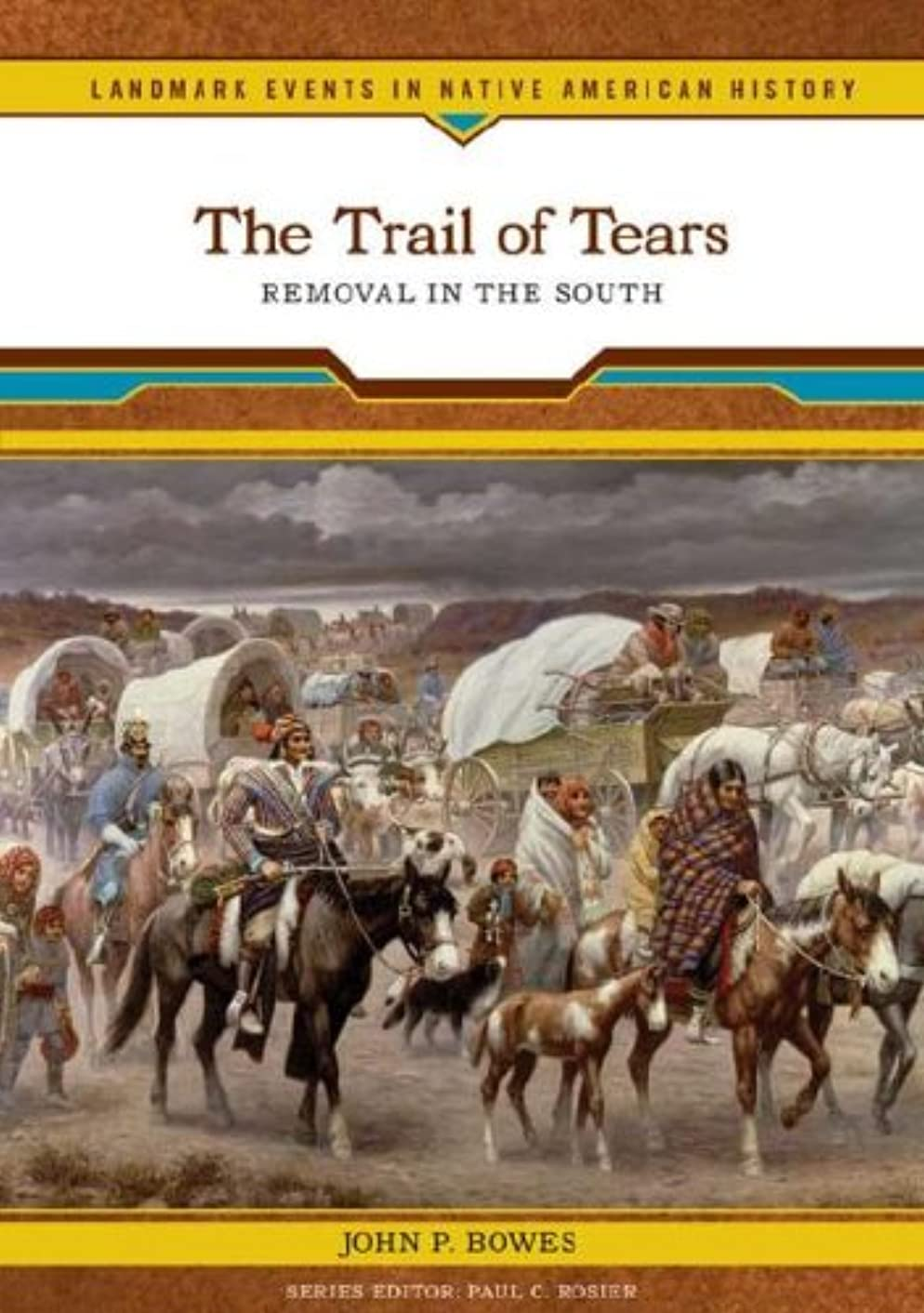 The Trail of Tears: Removal in the South (Landmark Events in Native American History)