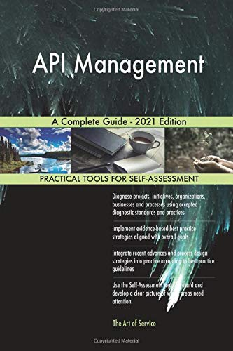 API Management A Complete Guide - 2021 Edition
