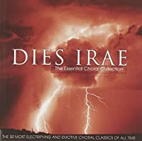Dies Irae: The Essential Choral Collection by Various Artists (1997-09-16)