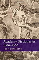 Academy Dictionaries 1600–1800