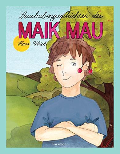 Lausbubengeschichten des Maik Mau