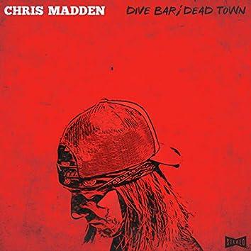 Dive Bar / Dead Town