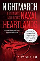 Nightmarch:: A Journey into India's Naxal Heartlands