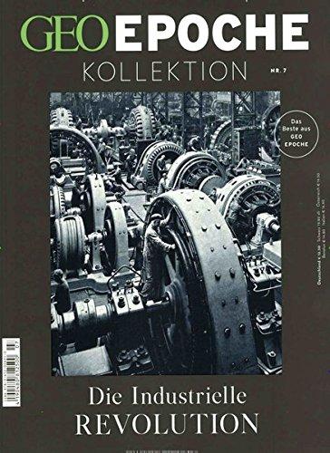 GEO Epoche KOLLEKTION / GEO Epoche Kollektion 07/2017 - Die industrielle Revolution