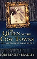 The Queen of the Cow Towns: Large Print Hardcover Edition