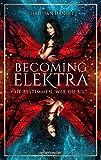 Becoming Elektra: Sie bestimmen, wer du bist - Christian Handel