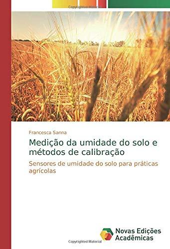 Medição da umidade do solo e métodos de calibração: Sensores de umidade do solo para práticas agrícolas