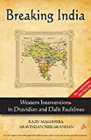Breaking India: Western Interventions in Dravidian and Dalit Faultlines