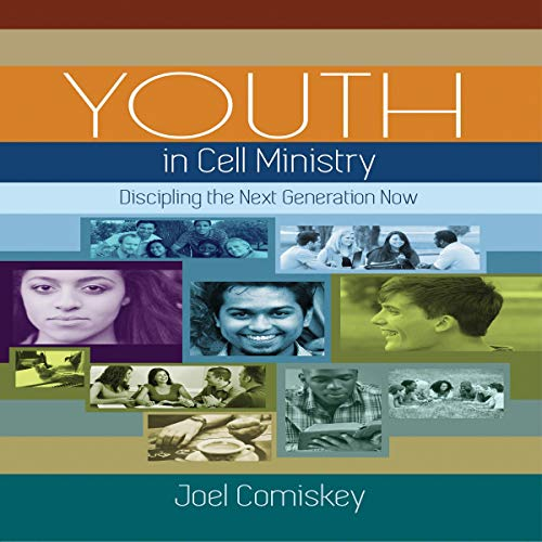 Youth in Cell Ministry: Discipling the Next Generation Now cover art
