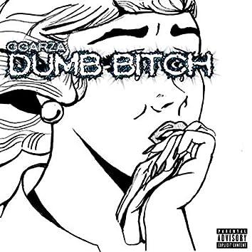 Dumb Bitch