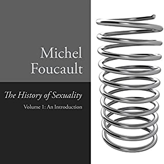 The History of Sexuality, Vol. 1     An Introduction              Written by:                                                                                                                                 Michel Foucault                               Narrated by:                                                                                                                                 Michael Page                      Length: 5 hrs and 11 mins     2 ratings     Overall 4.5