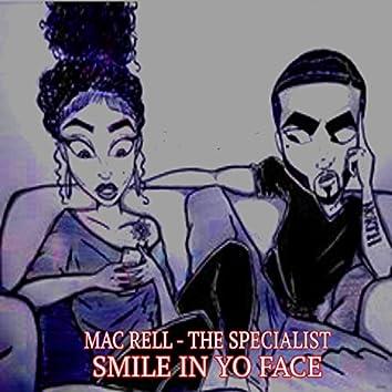Smile in Yo Face