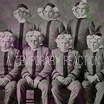A Temporary Reaction (Remastered)