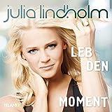Songtexte von Julia Lindholm - Leb den Moment