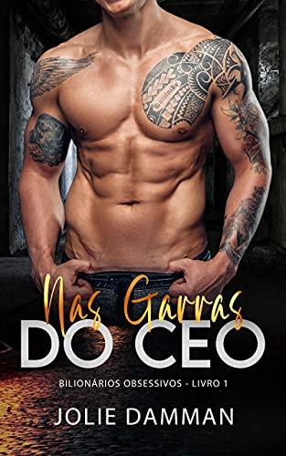 Nas Garras do CEO: Uma Virgem para o Mafioso (Bilionários Obsessivos Livro 1)