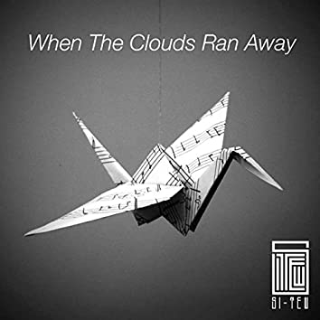 When the Clouds Ran Away