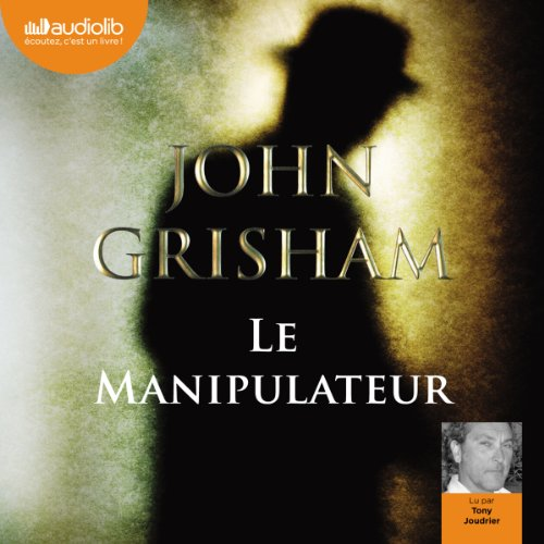 Le Manipulateur  audiobook cover art