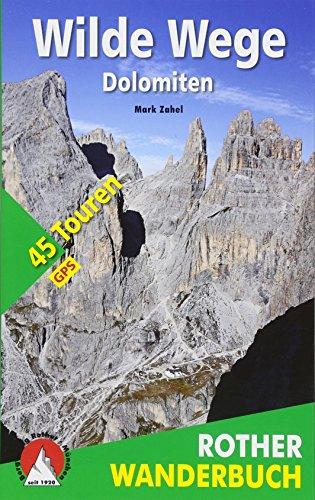 Wilde Wege Dolomiten: 45 Touren. Mit GPS-Daten (Rother Wanderbuch)