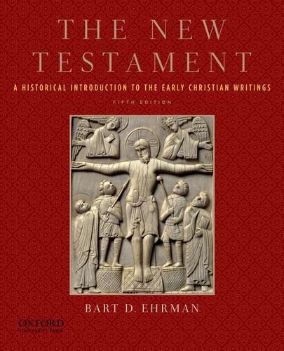 The New Testament: A Historical Introduction to the Early...