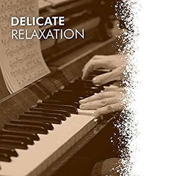 # Delicate Relaxation