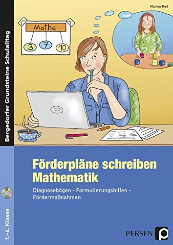 Förderpläne schreiben: Mathematik: Diagnosebögen - Formulierungshilfen - Fördermaßnahmen (1. bis 4. Klasse) (Bergedorfer® Grundsteine Schulalltag)